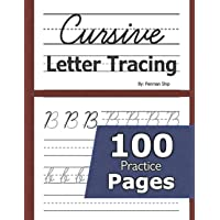 Cursive Letter Tracing: 100 Practice Pages - Letters and Words - Beginning Cursive Writing For Children - Kids…