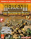 img - for Heroes of Might and Magic III: The Shadow of Death, Prima's Official Strategy Guide by Russ Ceccola (2000-04-10) book / textbook / text book