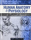 Human Anatomy and Physiology : A Functional Approach, Crivello, Joseph, 0757587380