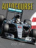 Autocourse 2015-2016: The World's Leading Grand Prix Annual - 65th Year of Publication (Autocourse: The World's Leading Grand Prix Annual)