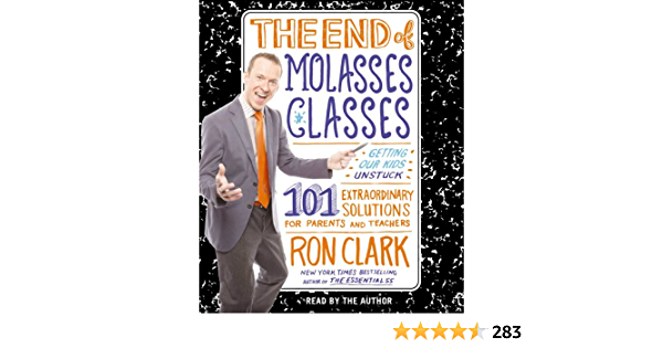 The End of Molasses Classes: Getting Our Kids Unstuck: 101 ...