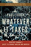 img - for Whatever It Takes: Geoffrey Canada's Quest to Change Harlem and America book / textbook / text book