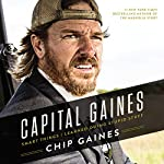 Capital Gaines: The Smart Things I've Learned by Doing Stupid Stuff Audiobook by Chip Gaines Narrated by Chip Gaines, Joanna Gaines, Melinda Paul, Rachel Agee, Gabe Wicks
