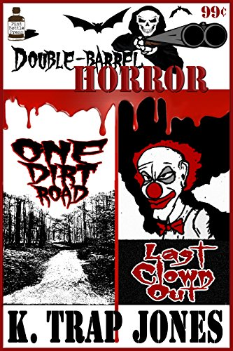 Double Barrel Horror: One Dirt Road/Last Clown Out