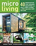 modern small house Micro Living: 40 Innovative Tiny Houses Equipped for Full-Time Living, in 400 Square Feet or Less