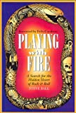 Playing with Fire, Steve Ball and Scott Dunham, 0934252726