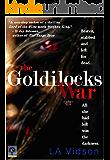 The Goldilocks War