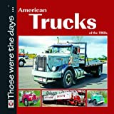American Trucks of The 1960s, Norm Mort, 1845842286