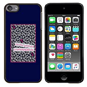 Planetar® ( Patter Cita Love Pósteres Texto ) Apple iPod Touch 6 6th Touch6 Fundas Cover Cubre Hard Case Cover