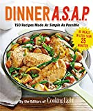 img - for Dinner A.S.A.P.: 150 Recipes Made As Simple As Possible (Cooking Light) book / textbook / text book