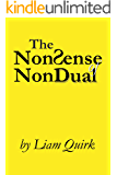 The NonSense of NonDual: From Mindfulness to Oneness (English Edition)