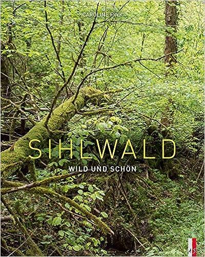 Sihlwald: Wild und schön