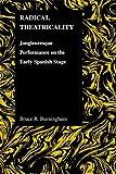 Radical Theatricality, Bruce R. Burningham, 1557534411