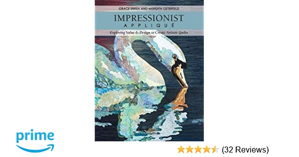 Impressionist applique exploring value design to create artistic impressionist applique exploring value design to create artistic quilts grace errea meridith osterfeld 0499991608232 amazon books gumiabroncs Image collections