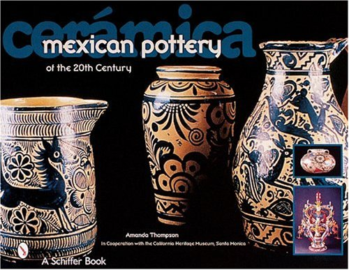 Ceramica: Mexican Pottery of the 20th - Pottery Mexican History