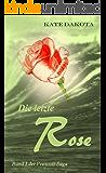 Die letzte Rose (Prescott-Saga 3)