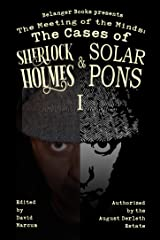 The Meeting of the Minds: The Cases of Sherlock Holmes & Solar Pons 1 (The Adventures of Solar Pons Book 12) Kindle Edition