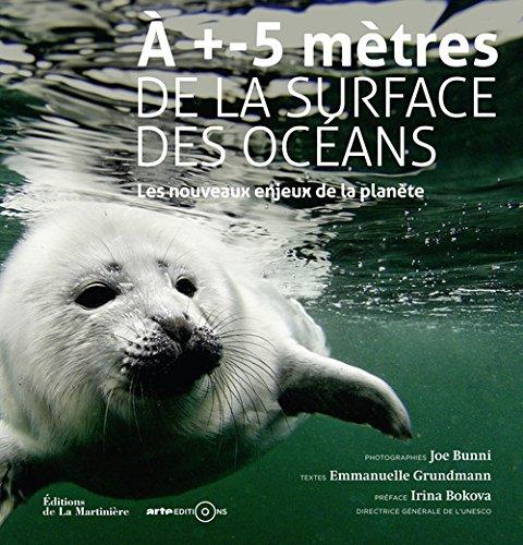 A +- 5 mètres de la surface des océans : Les nouveaux enjeux de la planète