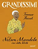 Nelson Mandela, eroe della libertà. Ediz. illustrata