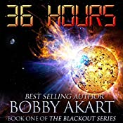 36 Hours: The Blackout Series, Book 1 | Bobby Akart