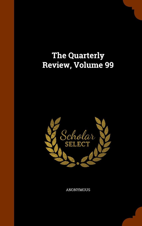 The Quarterly Review, Volume 99 pdf epub