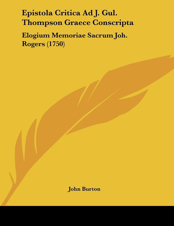 Epistola Critica Ad J. Gul. Thompson Graece Conscripta: Elogium Memoriae Sacrum Joh. Rogers (1750) ebook
