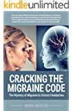 Cracking the Migraine Code: The Mystery of Migraine and Chronic Headaches