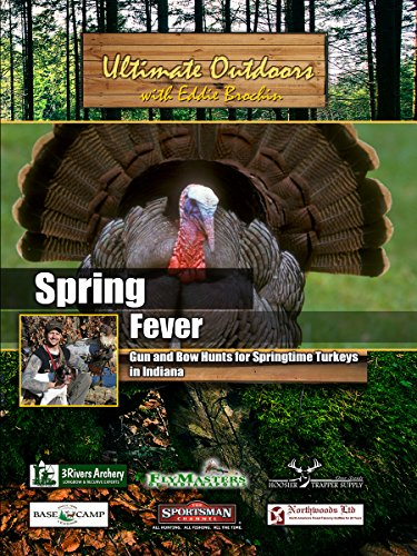 Ultimate Outdoors with Eddie Brochin Spring Fever Gun and Bow Hunts for Springtime Turkeys