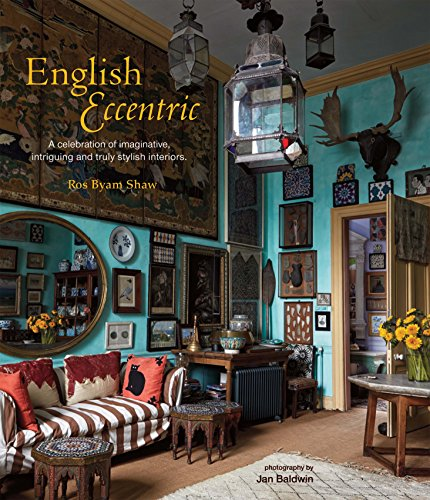 English Eccentric: A celebration of imaginative, intriguing and truly stylish interiors (Mirror Ideas Design Wall)