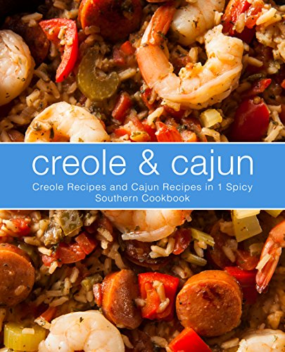 Creole & Cajun: Creole Recipes and Cajun Recipes in 1 Spicy Southern Cookbook by BookSumo Press