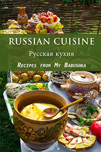 Russian Cuisine: Recipes from My Babushka by JR Stevens