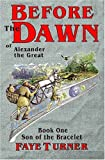 Front cover for the book Before the Dawn of Alexander the Great by Faye Turner