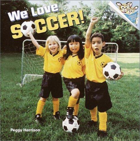 We Love Soccer! (Pictureback(R))