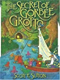 The Secret of GorBee Grotto, Scott E. Sutton, 1888045132