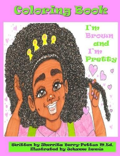 Search : I'm Brown and I'm Pretty- Coloring Book