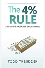 The 4% Rule and Safe Withdrawal Rates In Retirement (Financial Freedom for Smart People Book 1) Kindle Edition