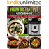 Vegan Instant Pot Cookbook: 5 Ingredients or Less - Quick, Easy, and Healthy Plant Based Meals for Your Family (Vegan Instant Pot Recipes Book 4)