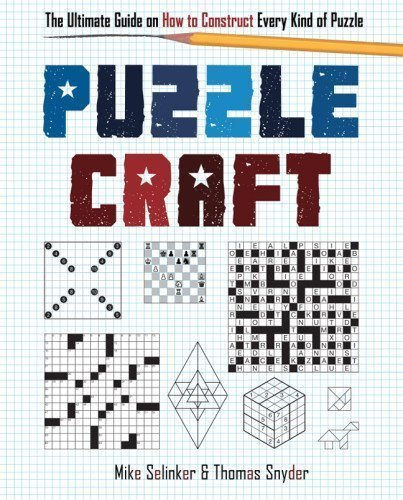 Puzzlecraft: The Ultimate Guide on How to Construct Every Kind of Puzzle by Selinker, Mike, Snyder, Thomas (4/2/2013)