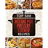 Top 500 Instant Pot Pressure Cooker Recipes Cookbook Bundle (Slow Cooker, Slow Cooking, Meals, Chicken, Crock Pot, Instant Pot, Electric Pressure Cooker, Vegan, Paleo, Dinner)