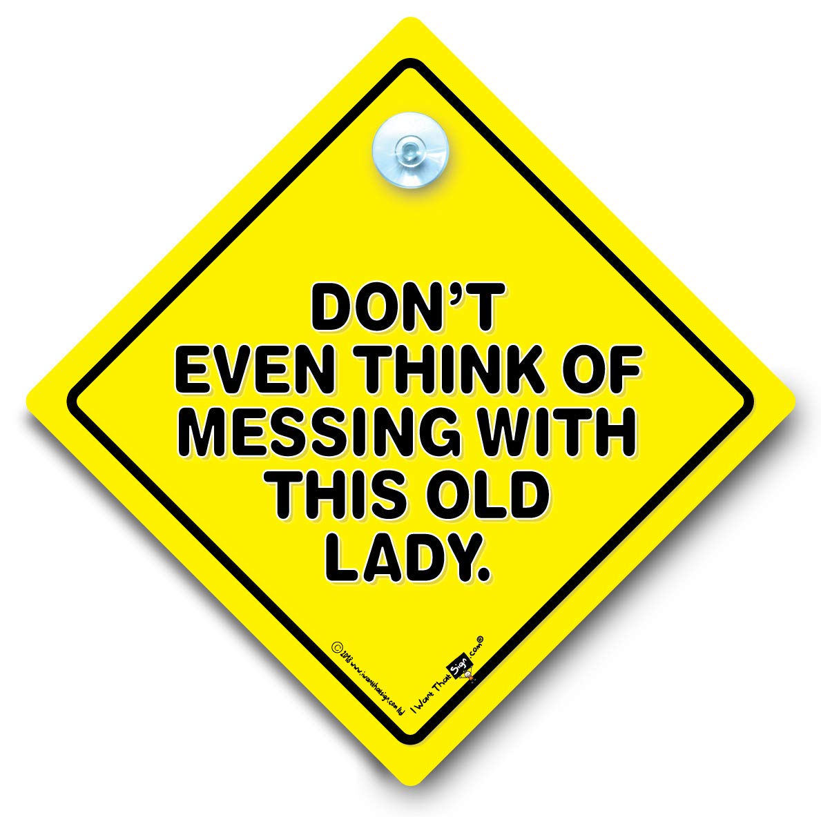 Don't Even Think of Messing with This Old Lady Car Sign, Suction Cup Vehicle Window Sign, Old Driver Car Sign, Elderly Driver, OAP Driver