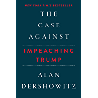 The Case Against Impeaching Trump (English Edition)