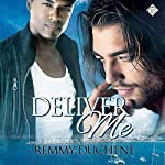 Deliver Me | Remmy Duchene
