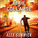 Edge of Collapse: American Fallout, Volume 1 Audiobook by Alex Gunwick Narrated by Kevin Meyer