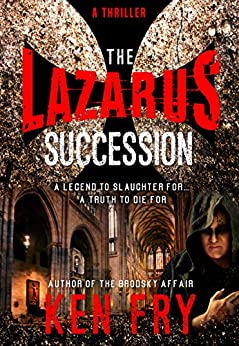 The Lazarus Succession: An Epic Historical Thriller by [Fry, Ken]