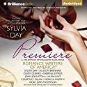Premiere: A Romance Writers of America Collection, Book 1 Audiobook by  Romance Writers of America, Inc., Sylvia Day - editor Narrated by Roger Hampton, Rachel Vivette, Carmen Rose, Roger Hampton