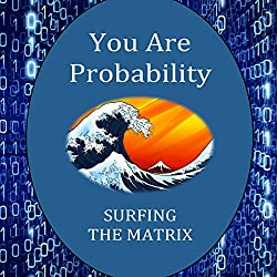 You Are Probability