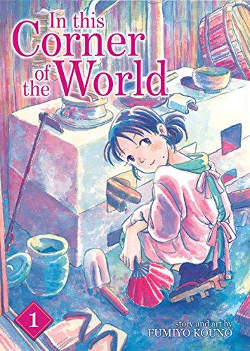 In This Corner of the World Vol. 1 (In This Corner Of The World Manga)