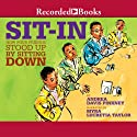 Sit-In: How Four Friends Stood Up by Sitting Down Audiobook by Andrea Davis Pinkney Narrated by Myra Lucretia Taylor