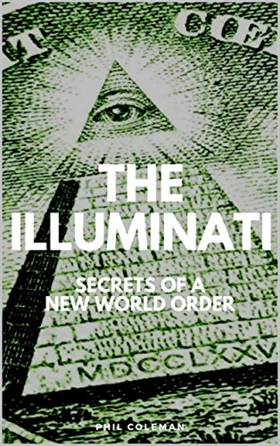 THE ILLUMINATI: Secrets of a New World Order - Conspiracy Theories Book