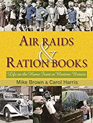 Air Raids and Ration Books: Life on the Home Front in Wartime Britain